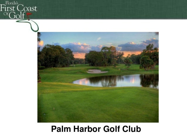 Florida's First Coast of Golf  Palm Harbor Golf Club