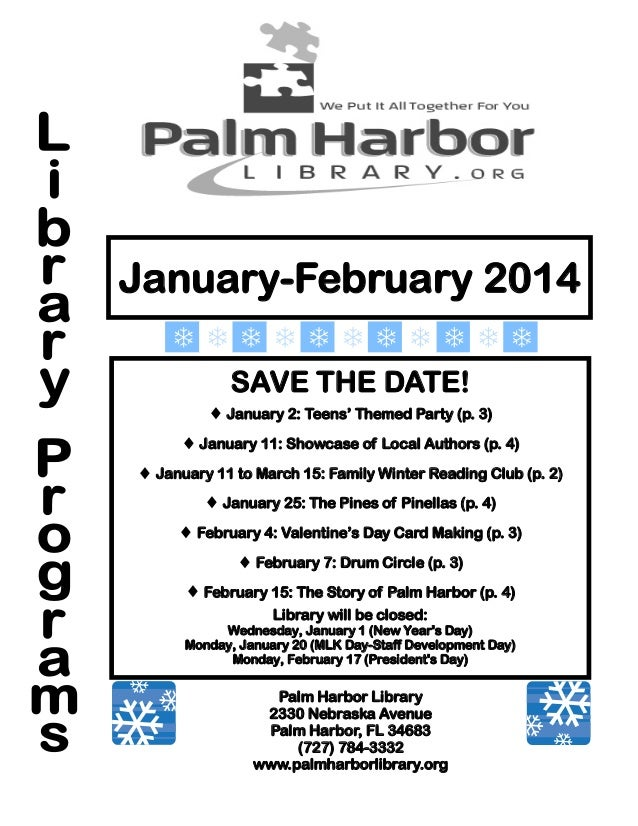 January-February 2014 SAVE THE DATE!  January 2: Teens' Themed Party (p. 3)  January 11: Showcase of Local Authors (p. 4...