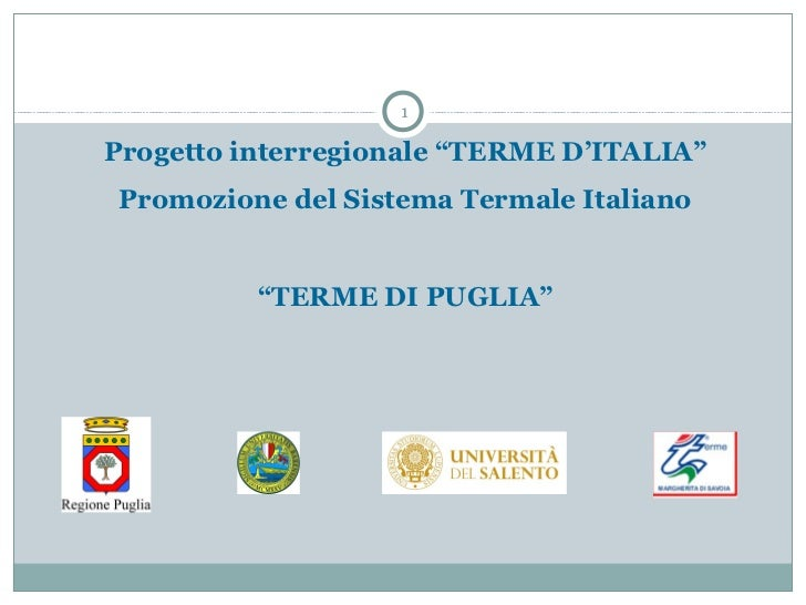 """1Progetto interregionale """"TERME D'ITALIA""""Promozione del Sistema Termale Italiano          """"TERME DI PUGLIA"""""""