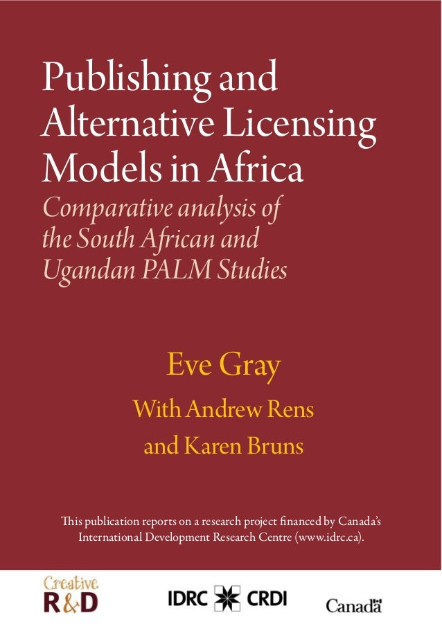 Publishing and Alternative Licensing Models in Africa Comparative analysis of the South African and Ugandan PALM Studies E...