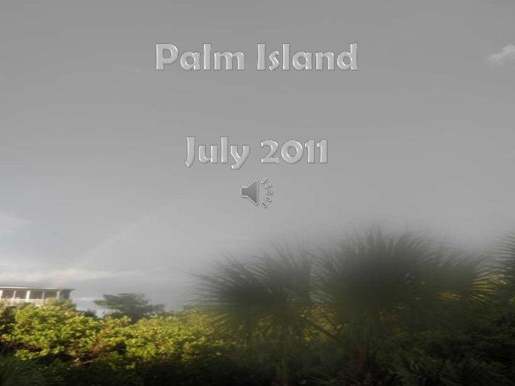 Palm Island<br />July 2011<br />