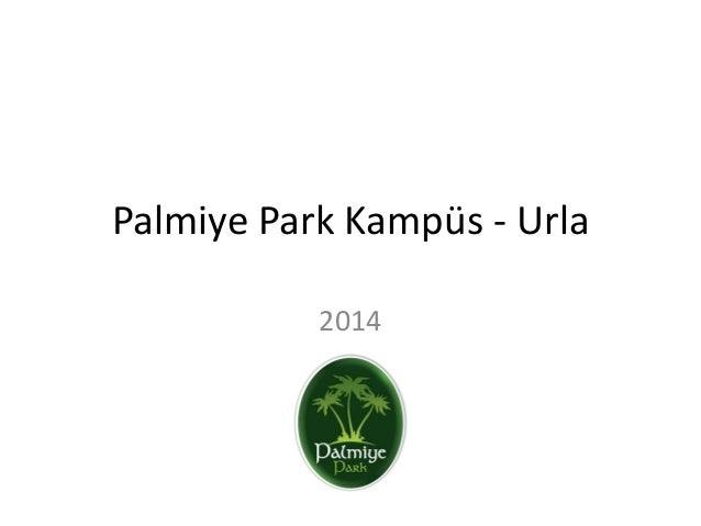 Palmiye Park Kampüs - Urla 2014