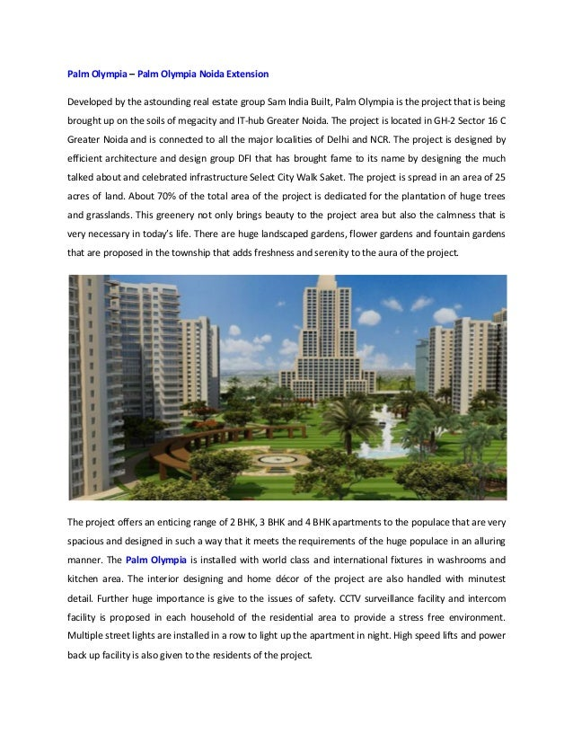 Palm Olympia – Palm Olympia Noida Extension Developed by the astounding real estate group Sam India Built, Palm Olympia is...