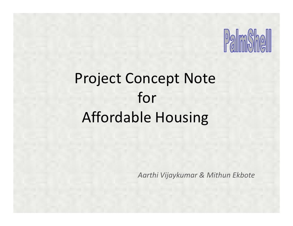 Project Concept Note          for  Affordable Housing           Aarthi Vijaykumar & Mithun Ekbote