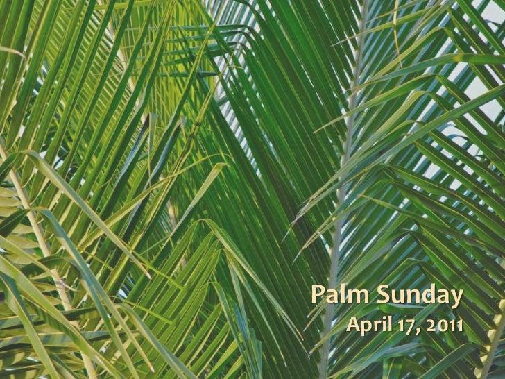 Palm SundayApril 17, 2011<br />