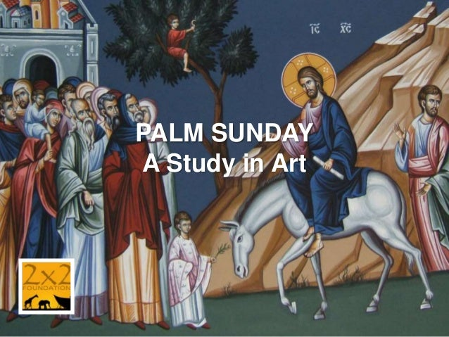 PALM SUNDAY A Study in Art