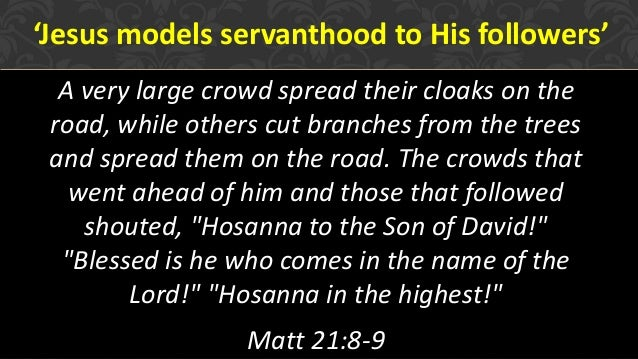 Palm Sunday - Jesus Models Servanthood To His Followers