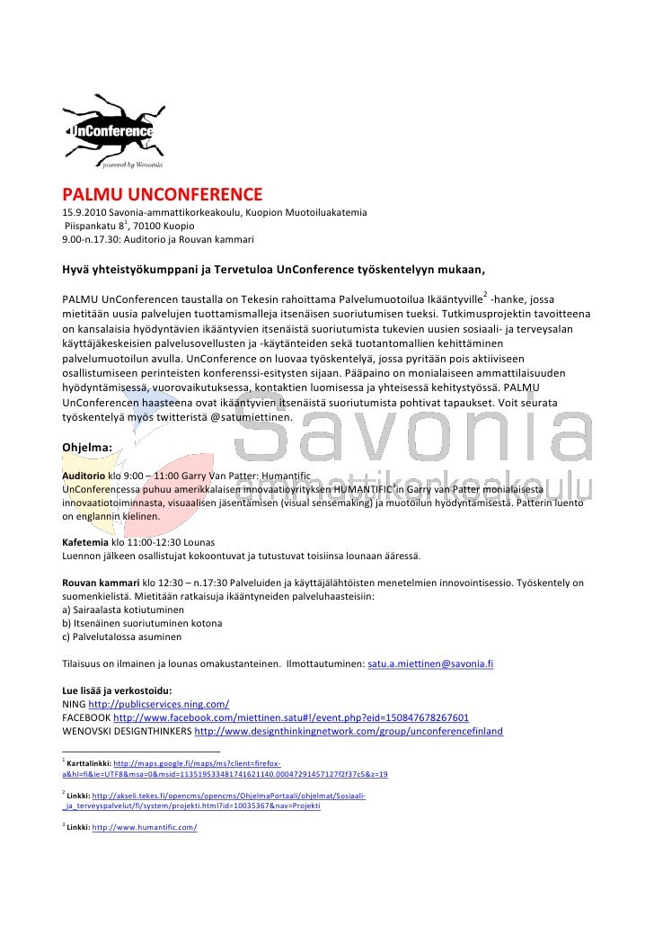 PALMU UNCONFERENCE 15.9.2010 Savonia-ammattikorkeakoulu, Kuopion Muotoiluakatemia               1 Piispankatu 8 , 70100 Ku...