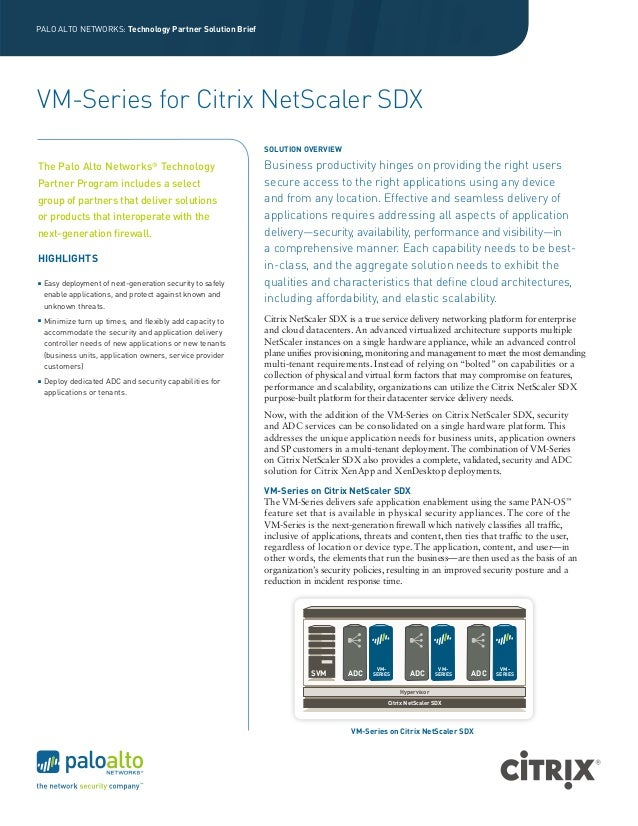 PALO ALTO NETWORKS: Technology Partner Solution Brief  VM-Series for Citrix NetScaler SDX SOLUTION OVERVIEW  The Palo Alto...