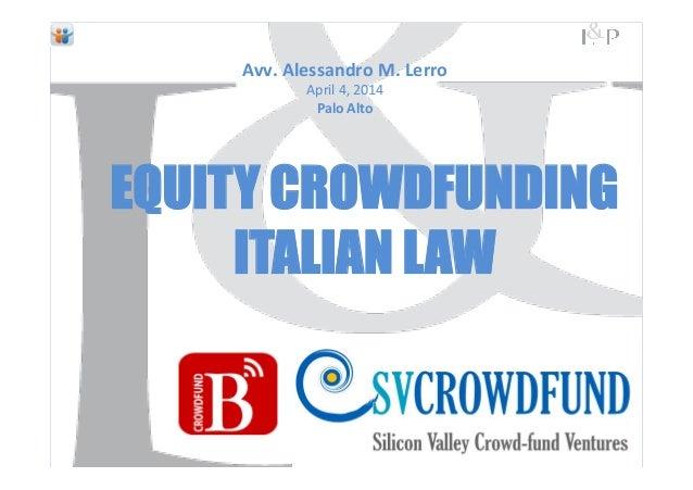 Alessandro  M.  LERRO   FINANCING  START-‐UPs   EQUITY  CROWDFUNDING   Roma,  November  15,  2013  ...