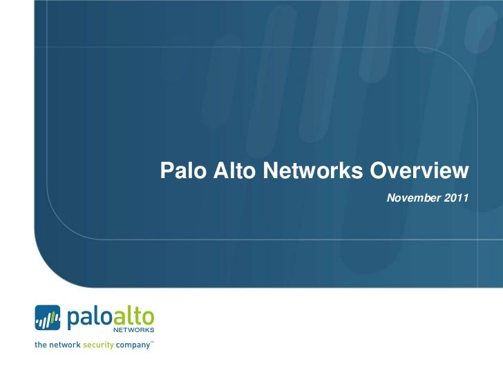 Palo Alto Networks Overview                   November 2011