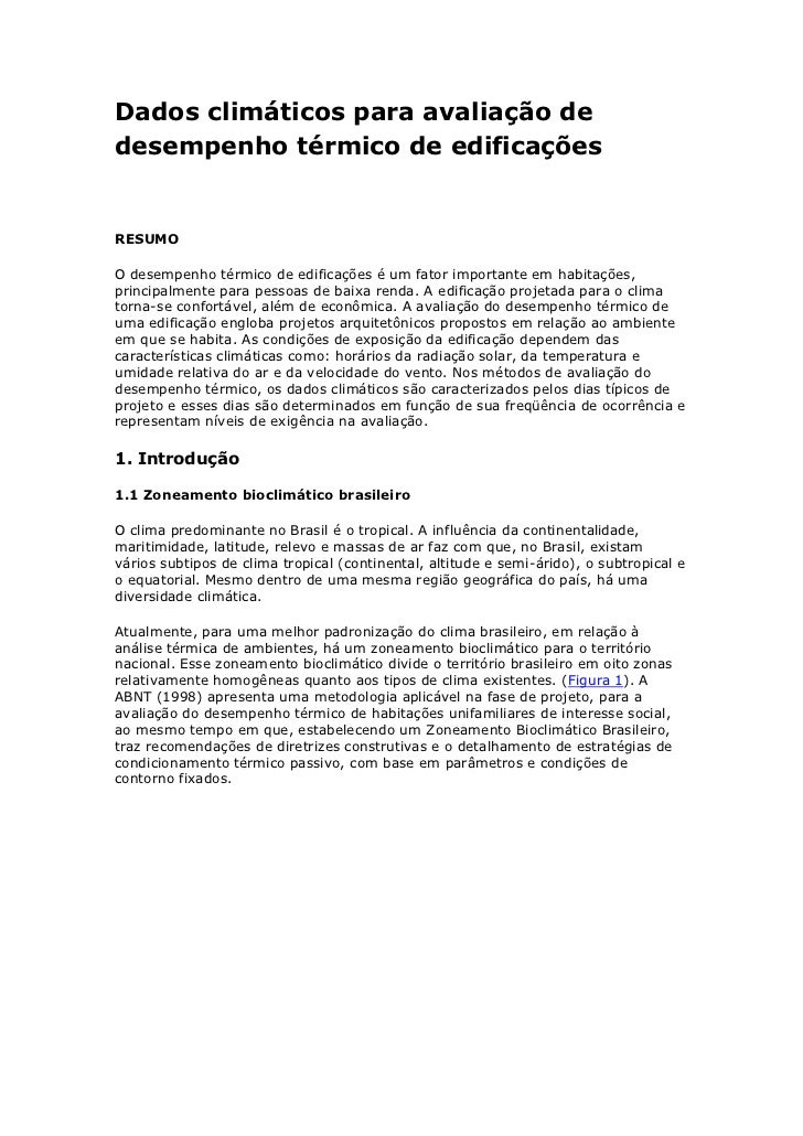 Dados climáticos para avaliação de desempenho térmico de edificações<br />RESUMO<br />O desempenho térmico de edificações ...