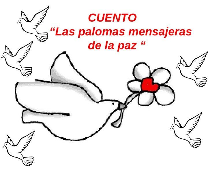 """CUENTO """" Las palomas mensajeras  de la paz """""""