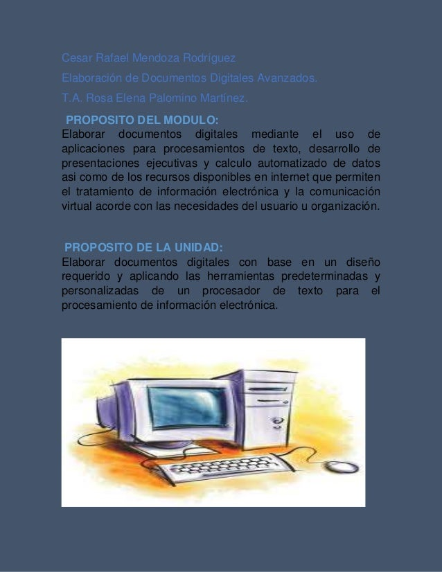 Cesar Rafael Mendoza Rodríguez  Elaboración de Documentos Digitales Avanzados.  T.A. Rosa Elena Palomino Martínez.  PROPOS...