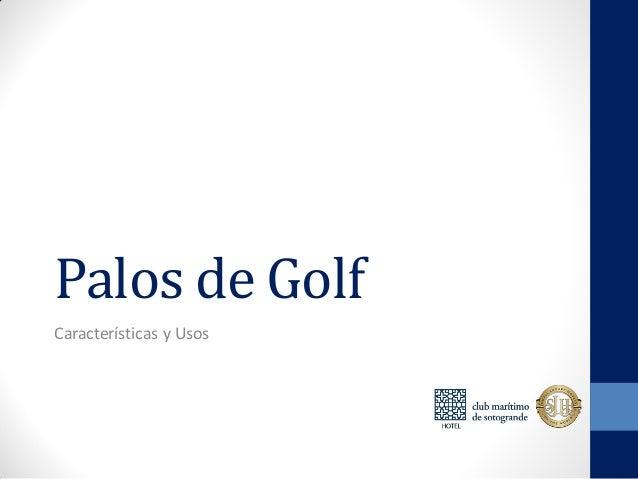 Palos de golf caracter sticas y usos for Marmol caracteristicas y usos
