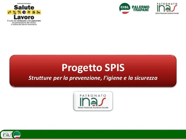 Progetto SPIS Strutture per la prevenzione, l'igiene e la sicurezza