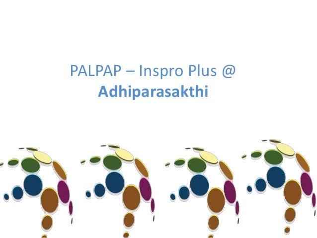 PALPAP – Inspro Plus @ Adhiparasakthi