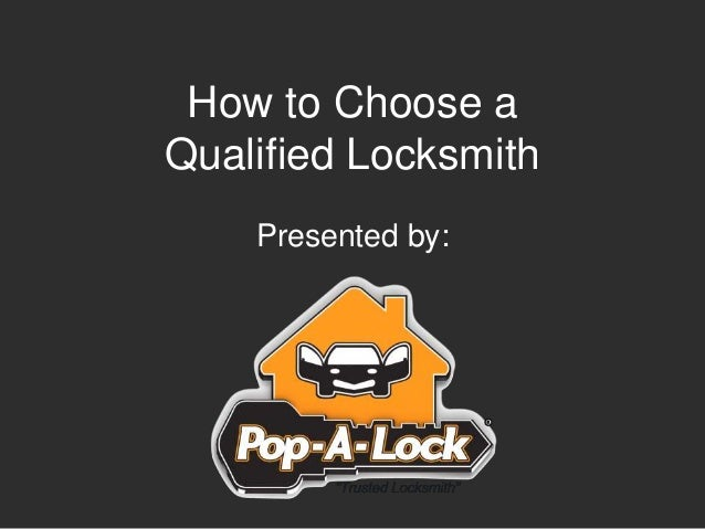 How to Choose a Qualified Locksmith Presented by: