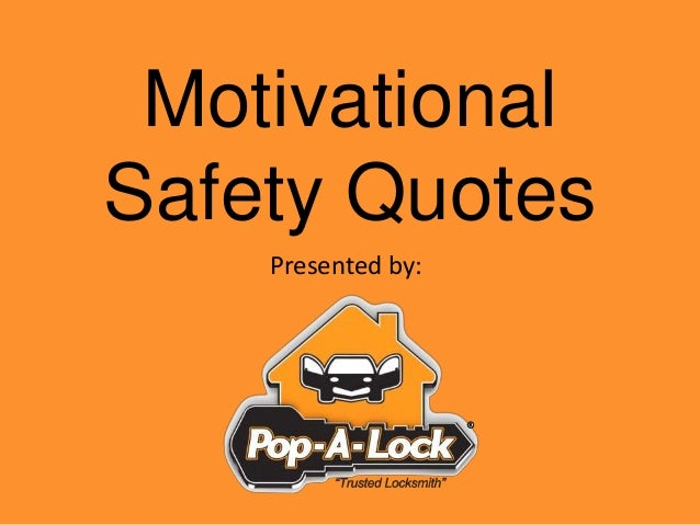 Motivational Safety Quotes Presented by: