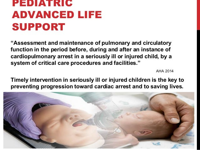PALS: Pediatric advanced life support Slide 2