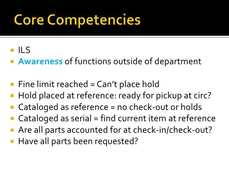 Core Competencies<br /><ul><li>ILS