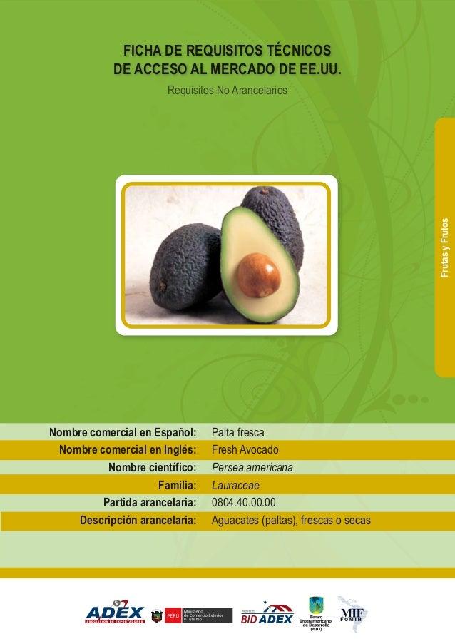 Palta fresca Fresh Avocado Persea americana Lauraceae 0804.40.00.00 Aguacates (paltas), frescas o secas Nombre comercial e...