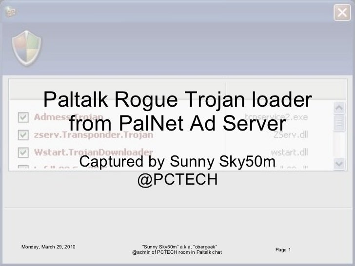Paltalk Rogue Trojan loader from PalNet Ad Server Captured by Sunny Sky50m @PCTECH