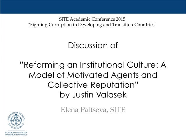 """Discussion of """"Reforming an Institutional Culture: A Model of Motivated Agents and Collective Reputation"""" by Justin Valase..."""