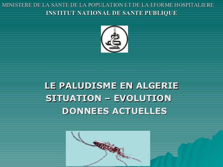 <ul><li>MINISTERE DE LA SANTE DE LA POPULATION ET DE LA EFORME HOSPITALIERE   </li></ul><ul><li>INSTITUT NATIONAL DE SANTE...