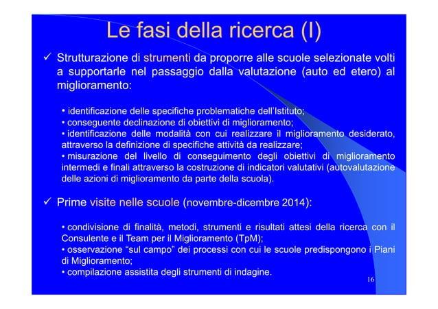 Le fasi della ricerca (I)Le fasi della ricerca (I) Strutturazione di strumentistrumenti da proporre alle scuole selezionat...