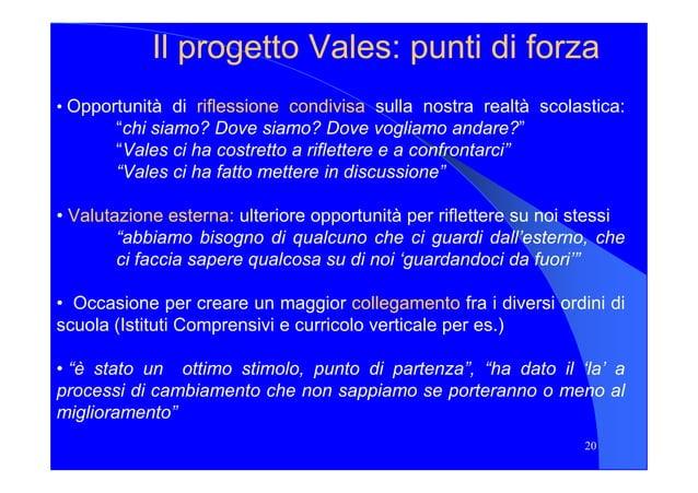 Il progettoIl progetto ValesVales: punti di forza: punti di forza • Opportunità di riflessioneriflessione condivisacondivi...