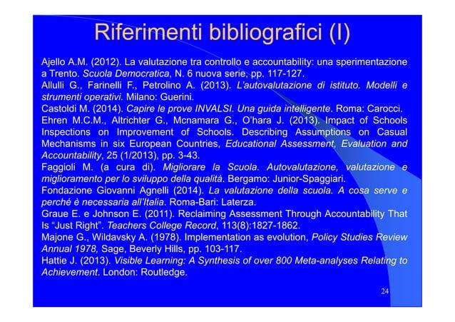 Riferimenti bibliografici (Riferimenti bibliografici (II)) Ajello A.M. (2012). La valutazione tra controllo e accountabili...