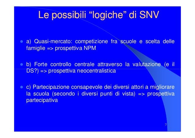 """Le possibili """"Le possibili """"logichelogiche"""" di SNV"""" di SNV a) Quasi-mercato: competizione fra scuole e scelta delle famigl..."""