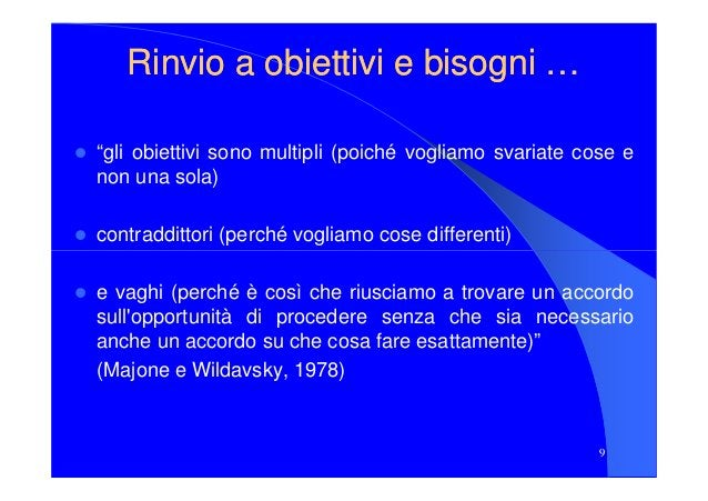 """Rinvio a obiettivi e bisogni …Rinvio a obiettivi e bisogni … """"gli obiettivi sono multipli (poiché vogliamo svariate cose e..."""