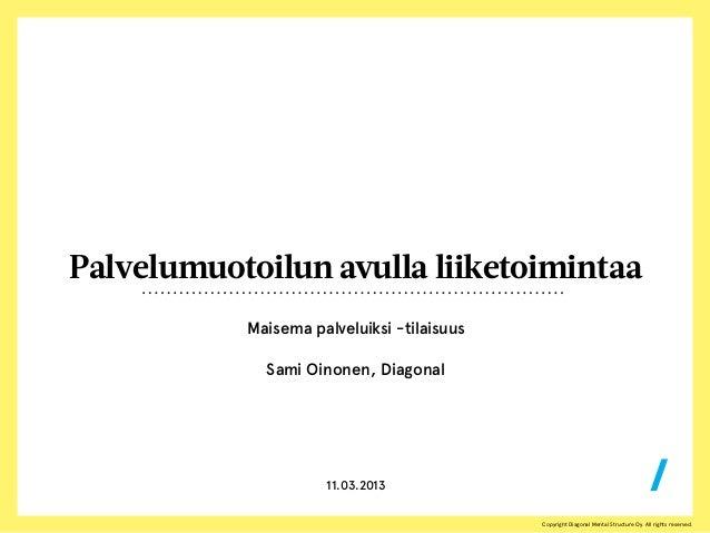 Palvelumuotoilun avulla liiketoimintaa           Maisema palveluiksi -tilaisuus             Sami Oinonen, Diagonal        ...