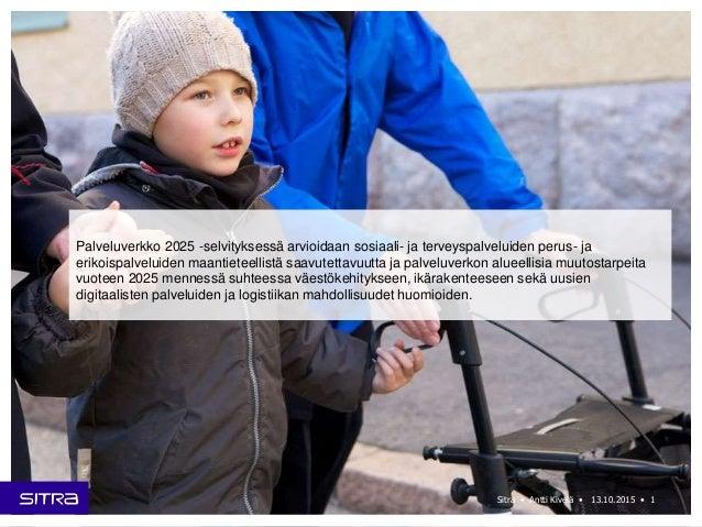 Palveluverkko 2025 -selvityksessä arvioidaan sosiaali- ja terveyspalveluiden perus- ja erikoispalveluiden maantieteellistä...