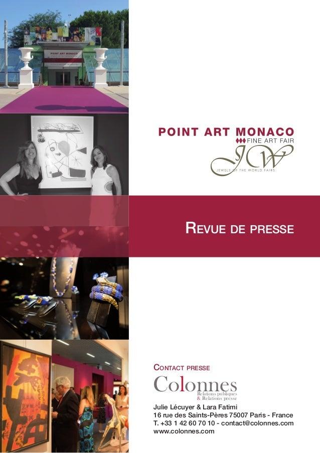 REVUE DE PRESSE CONTACT PRESSE Julie Lécuyer & Lara Fatimi 16 rue des Saints-Pères 75007 Paris - France T. +33 1 42 60 70 ...
