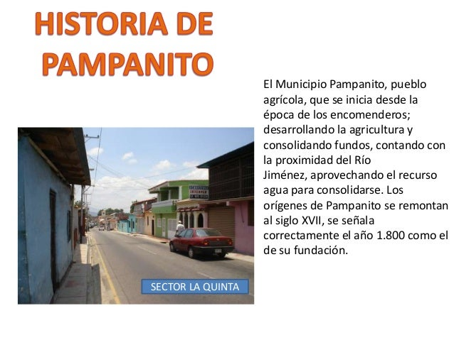El Municipio Pampanito, puebloagrícola, que se inicia desde laépoca de los encomenderos;desarrollando la agricultura ycons...