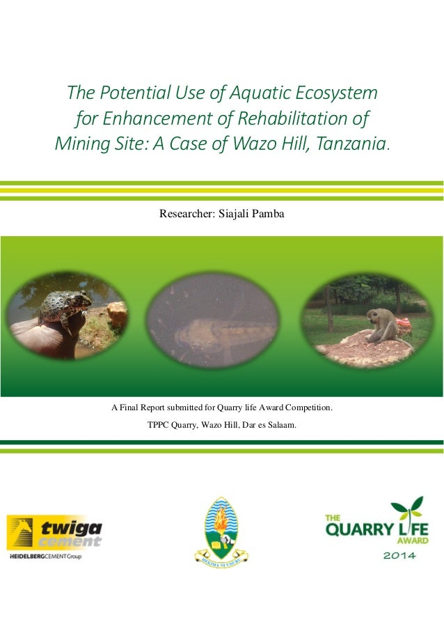 The Potential Use of Aquatic Ecosystem for Enhancement of Rehabilitation of Mining Site: A Case of Wazo Hill, Tanzania.  R...