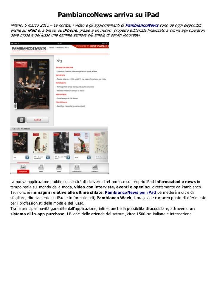 PambiancoNews arriva su iPadMilano, 6 marzo 2012 – Le notizie, i video e gli aggiornamenti di PambiancoNews sono da oggi d...