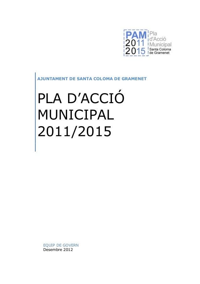 AJUNTAMENT DE SANTA COLOMA DE GRAMENETPLA D'ACCIÓMUNICIPAL2011/2015  EQUIP DE GOVERN  Desembre 2012