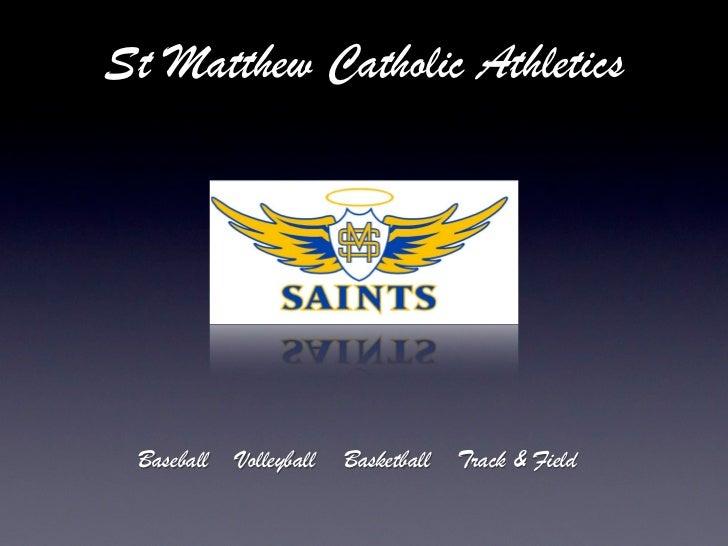 St Matthew Catholic Athletics Baseball   Volleyball   Basketball   Track & Field