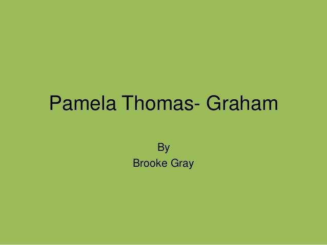 Pamela Thomas- Graham By Brooke Gray