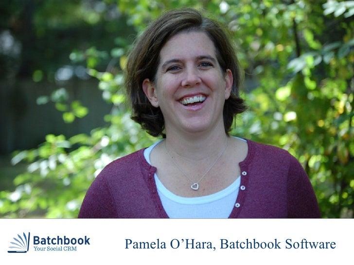 Pamela O ' Hara, Batchbook Pamela O'Hara, Batchbook Software