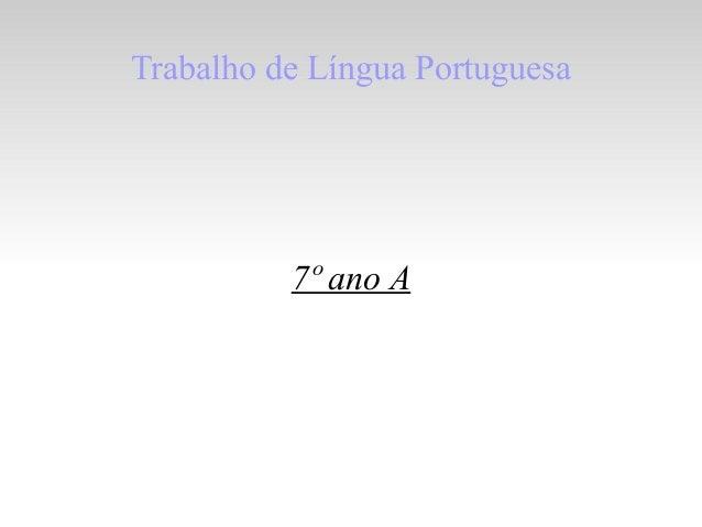 Trabalho de Língua Portuguesa7º ano A