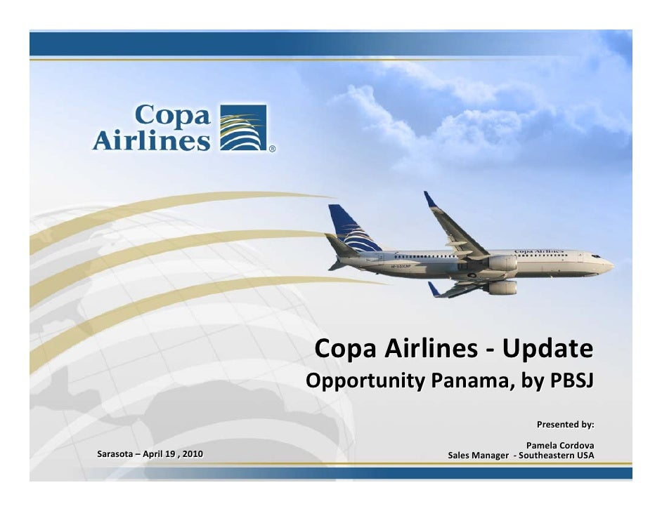 Copa Airlines ‐ Update                                Opportunity Panama, by PBSJ                                         ...