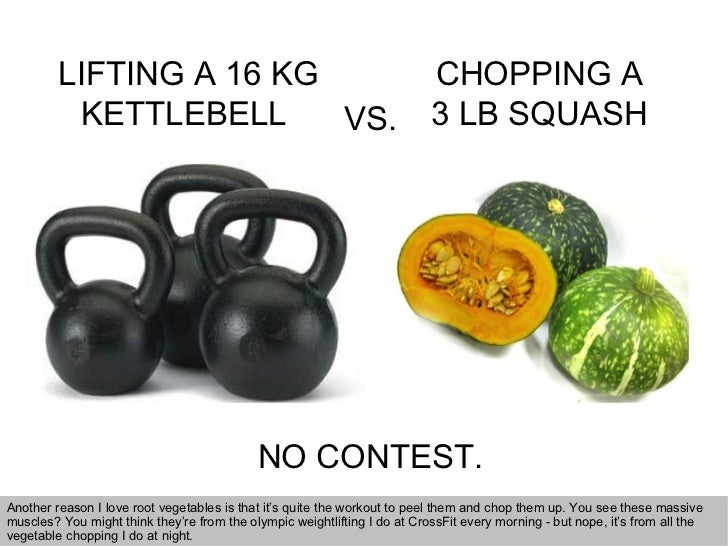 LIFTING A 16 KG KETTLEBELL  CHOPPING A 3 LB SQUASH VS. NO CONTEST. Another reason I love root vegetables is that it's quit...