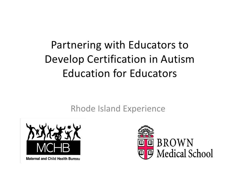 PartneringwithEducatorsto DevelopCertificationinAutism    EducationforEducators       RhodeIslandExperience
