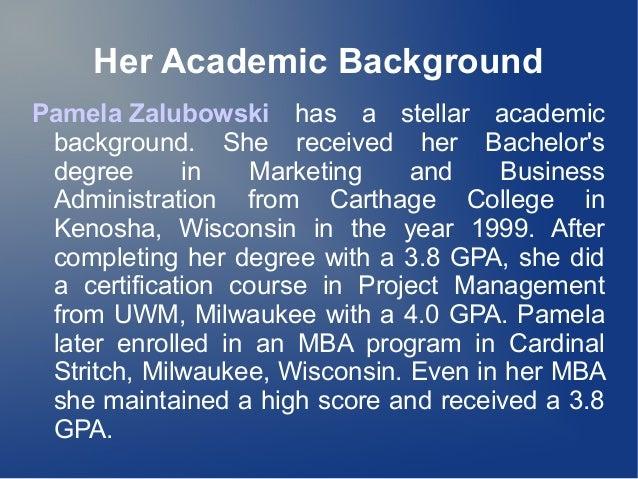 Her Academic Background Pamela Zalubowski has a stellar academic background. She received her Bachelor's degree in Marketi...