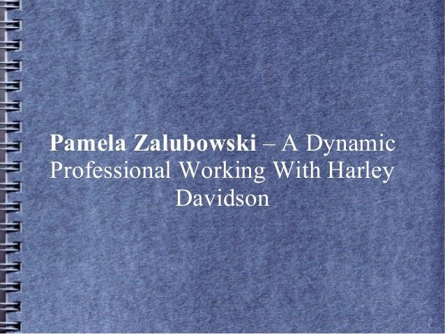 Pamela Zalubowski – A Dynamic Professional Working With Harley Davidson